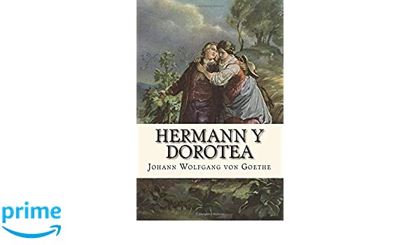 Hermann y Dorotea (Spanish Edition): Johann Wolfgang von Goethe: 9781544729114: Amazon.com: Books