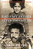 img - for Jokes My Father Never Taught Me: Life, Love, and Loss with Richard Pryor book / textbook / text book