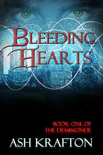Bleeding Hearts: Book One of the Demimonde Urban Fantasy Series by [Krafton, Ash]
