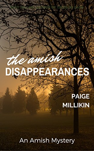 The Amish Disappearances: An Amish Mystery by [Millikin, Paige]