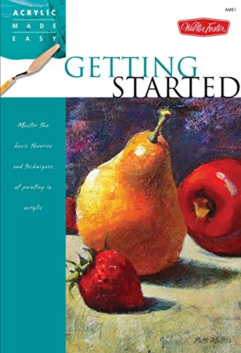 Getting Started: Master the basic theories and techniques of painting in acrylic (Acrylic Made Easy) [Patti Mollica] (Tapa Blanda)