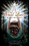 Download The Wood Queen: An Iron Witch Novel (The Iron Witch Series Book 2) in PDF ePUB Free Online