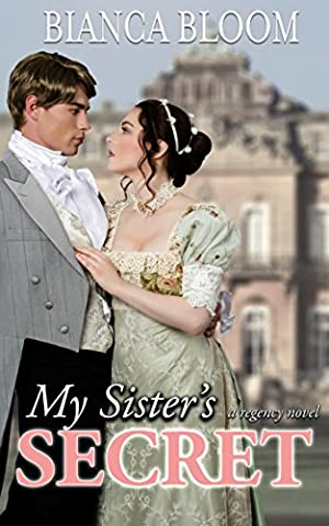 My Sister's Secret: A Hot and Historical Regency Romance (Free and Fetching Ladies Book 1) (Free Books Kindle My)