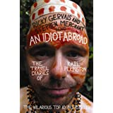 An Idiot Abroad: The Travel Diaries of Karl Pilkington ~ Karl Pilkington