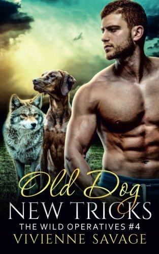 Old Dog, New Tricks (Wild Operatives) (Volume 4)