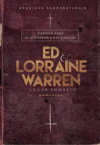 Ed & Lorraine Warren - Lugar Sombrio por [Warren, Ed, Warren, Lorraine, Reed, Carmen, Snedeker, Al, Garton, Ray]