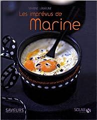 Les imprévus de Marine : Mes plats gourmands en deux temps, trois mouvements par Marine Labrune