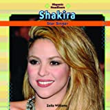 Shakira: Star Singer (Hispanic Headliners (Hardcover))
