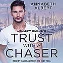 Trust with a Chaser: Rainbow Cove Series, Book 1 Hörbuch von Annabeth Albert Gesprochen von: Marc Bachmann, Iggy Toma
