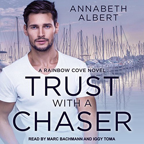 Trust with a Chaser: Rainbow Cove Series, Book 1 by Tantor Audio
