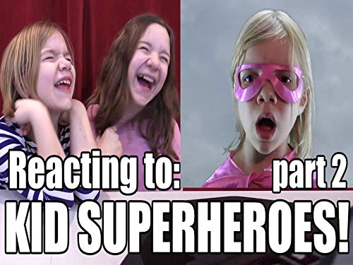 Kid Superheroes Today! Reacting to part 2 of