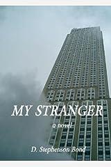 My Stranger: a novel Kindle Edition