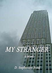 My Stranger: a novel (English Edition)