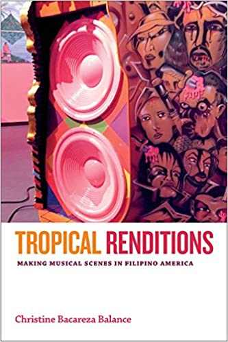 Book Tropical Renditions: Making Musical Scenes in Filipino America (Refiguring American Music)