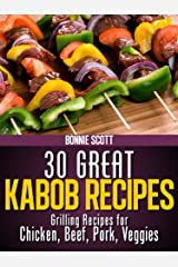 30 Great Kabob Recipes Kindle Edition