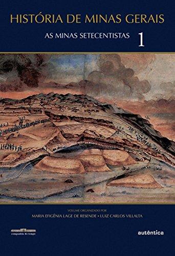 Histórias de Minas Gerais. As Minas Setecentistas - Volume 1