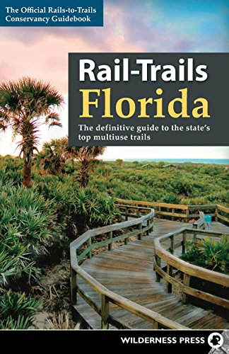 Rail-Trails Florida: The definitive guide to the state