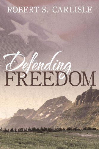 Book: Defending Freedom by Robert S. Carlisle