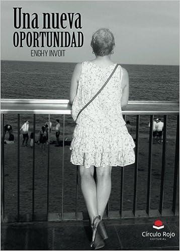 Una nueva oportunidad a la vida (Spanish Edition)
