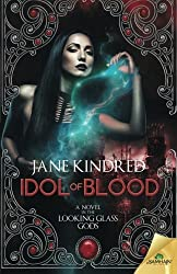 Idol of Blood by Jane Kindred (2015-06-23)