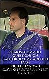 Pass Your California DMV Test Guaranteed! 50 Real Test Questions! California DMV Handbook 2017