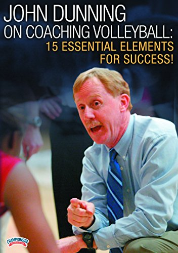 John Dunning on Coaching Volleyball: 15 Essential Elements for Success! - Volleyball Coaching Dvd