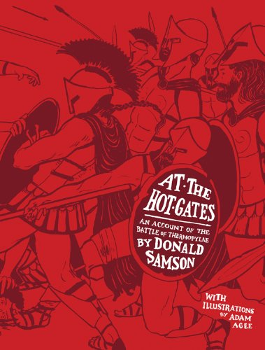 At the Hot Gates: An Account of the Batle of Thermopylae