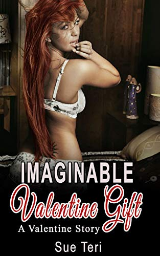 Imaginable Valentine Gift (A Holiday Story)