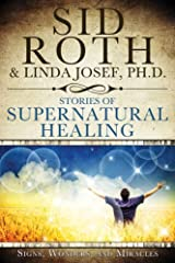 Stories of Supernatural Healing Kindle Edition