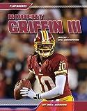 Robert Griffin III: RGIII - NFL Sensation
