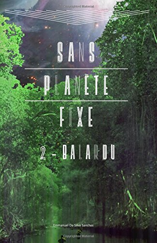 [Science-fiction] Sans Planète Fixe : 2 Balardu