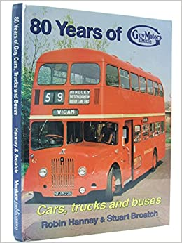 80 Years of Guy Motors: Cars, Trucks and Buses: R.N. Hannay, Stuart Fergus Broatch: 9781898432166: Books - Amazon.ca