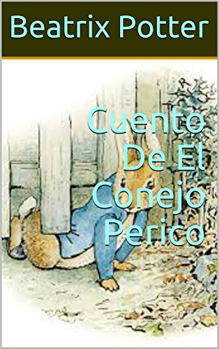 Cuento De El Conejo Perico (con 30 ilustraciones) (Spanish ...
