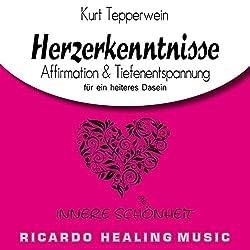 Innere Schönheit: Affirmation & Tiefenentspannung für ein heiteres Dasein (Herzerkenntnisse)