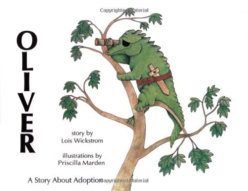 Oliver: A Story about Adoption - Oliver, a lizardlike animal who has been adopted, sulks after being scolded and wonders what his