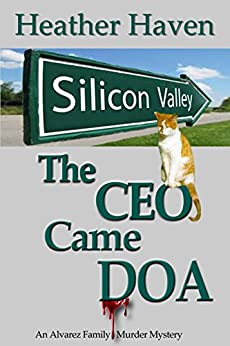 The CEO Came DOA (The Alvarez Family Murder Mysteries Book 5) by [Haven, Heather]