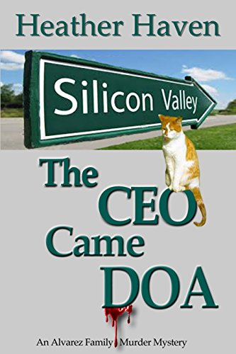 Book: The CEO Came DOA (The Alvarez Family Murder Mysteries Book 5) by Heather Haven