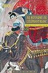 Le royaume de l'éléphant blanc : Quatorze mois au pays et à la cour du roi de Siam par Bock