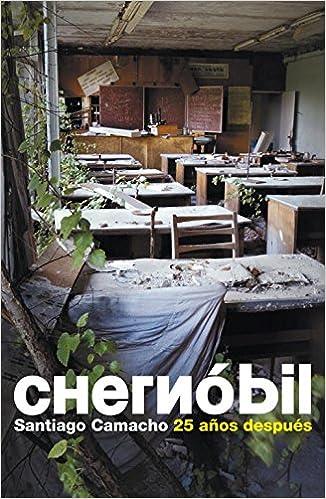 Chernóbil: 25 Años Después por Santiago Camacho epub