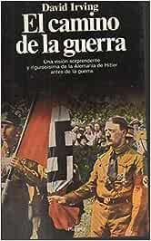 Camino de la Guerra, el: Amazon.es: Irving, David: Libros