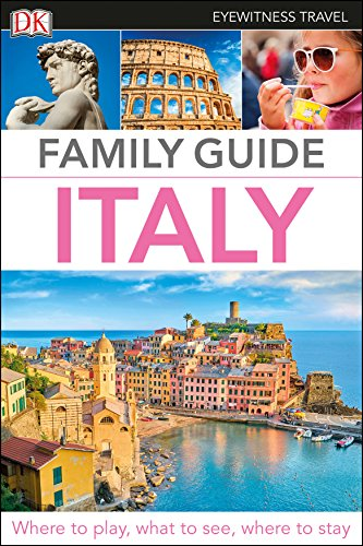 Family Reference Guide - Family Guide Italy (Eyewitness Travel Family Guide)