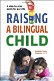 Raising a Bilingual Child (Living Language Series)