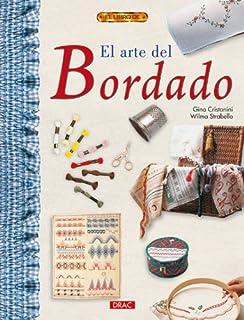 El Arte Del Bordado/ the Art of Embroidery (El Libro De / The Book
