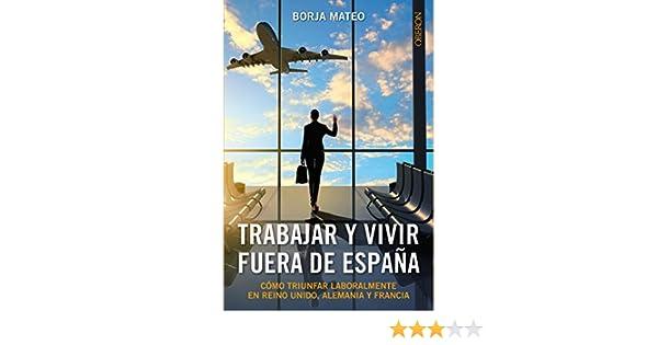 Trabajar y vivir fuera de España (Libros Singulares): Amazon.es ...
