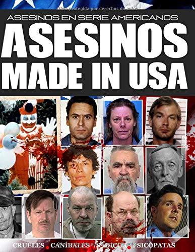 Asesinos Made in USA: Asesinos en Serie Americanos por de Hoces, Jota
