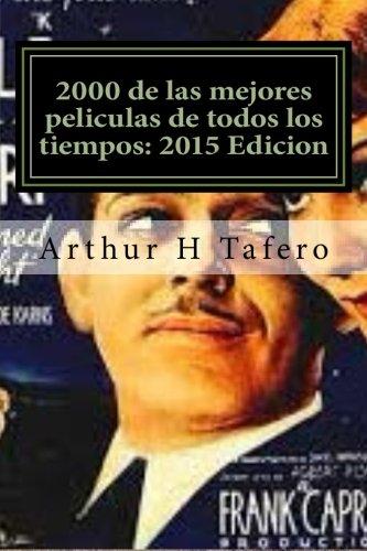 Descargar Libro 2000 De Las Mejores Peliculas De Todos Los Tiempos: 2015 Edicion: * Bonus! Catálogo Gratis Película Coleccionables Con La Compra Arthur H Tafero