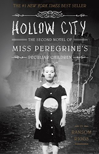 Hollow City: The Second Novel of Miss Peregrine