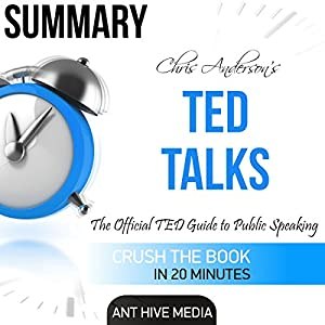 Summary Ted Talks by Chris Anderson: The Official TED Guide to Public Speaking Audiobook