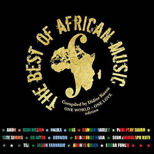 The Best of African Music (One World One Love Edition) (The Best Of African Music)