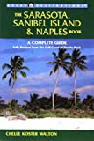 The Sarasota, Sanibel Island and Naples Book, Chelle Koster Walton, 0936399988